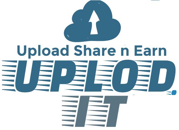Uplod.it : Earn Money by Uploading Files (27$/1000 Downloads)