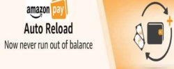 Amazon Pay -Setup Auto Reload & Get Rs 250 CB on 5 Load