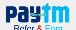 Loot ! Paytm Refer & Earn Rs 250 Cash/Referral (Refer Old Users Too)