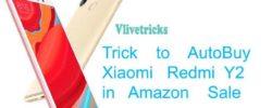 Trick to AutoBuy Xiaomi Redmi Y2 by Script in NeXt Amazon Flash Sale