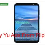 Buy Yu Ace in Rs 5999 From Flipkart Flash Sale (Script Trick)