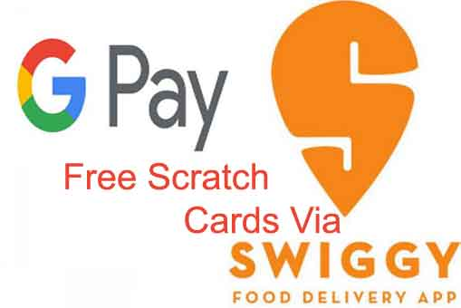 google pay free scratch cards via swiggy